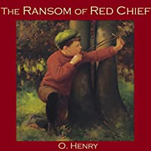 The Ransom of Red Chief (       UNABRIDGED) by O. Henry Narrated by Cathy Dobson