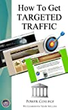How To Get Targeted Traffic (Internet Sales & Marketing)