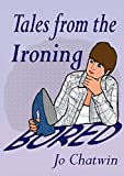 Jo Chatwin Tales From The Ironing...Bored