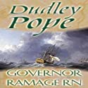 Governor Ramage R.N. (       UNABRIDGED) by Dudley Pope Narrated by Steven Crossley