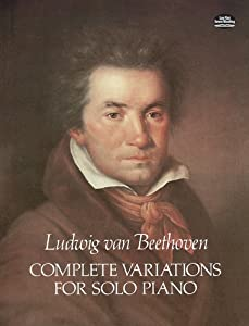 Beethoven Complete Variations For Solo Piano Pf Dover Music For Piano by Dover Publications