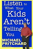 img - for Listen to What Your Kids Aren't Telling You book / textbook / text book