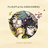 I Told You I Was Freaky Flight Of The Conchords