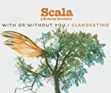 Scala & Kolacny Brothers With Or Without You/Clandestin