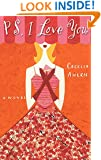 PS, I Love You: A Novel