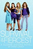 Survival of the Fiercest: A Sloane Sisters Novel (The Sloane Sisters)