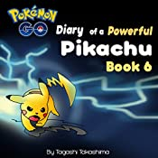 Diary of a Powerful Pikachu, Book 6 | Tagashi Takashima