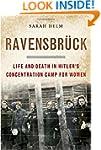 Ravensbruck: Life and Death in Hitler...