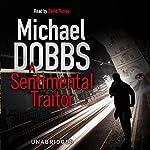 A Sentimental Traitor | Michael Dobbs
