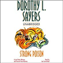 Strong Poison: A Lord Peter Wimsey and Harriet Vane Mystery (       UNABRIDGED) by Dorothy L. Sayers Narrated by Ian Carmichael