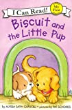 Biscuit and the Little Pup (My First I Can Read Biscuit - Level Pre1)