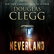 Neverland Audiobook by Douglas Clegg Narrated by David Stifel