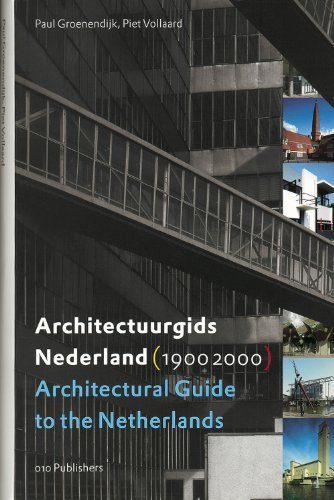 Architectural Guide to the Netherlands (1900-2000)/Architectuurgids Nederland (1990-2000)