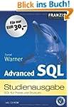Advanced SQL, Studienausgabe, SQL f�r...