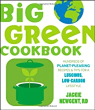 The Big Green Cookbook Hundreds of Planet-Pleasing Recipes and Tips for a Luscious Low-Carbon Lifest