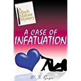 A Case of Infatuation (Mitch Malone MysterY) ~ W. S. Gager