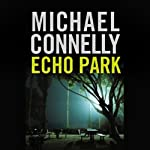 Echo Park: Harry Bosch Series, Book 12 (       UNABRIDGED) by Michael Connelly Narrated by Len Cariou