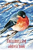img - for Christmas card address book: An address book and tracker for the Christmas cards you send and receive - Bullfinch in the snow cover (Christmas notebooks) by Keep Track Books (2016-06-16) book / textbook / text book