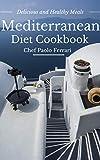 Mediterranean Diet Cookbook - Delicious and Healthy Mediterranean Meals: Mediterranean Cuisine - Mediterranean Diet for Beginners - Mediterranean Diet Recipes (English Edition)