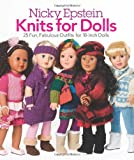 img - for Nicky Epstein Knits for Dolls: 25 Fun, Fabulous Outfits for 18-Inch Dolls book / textbook / text book