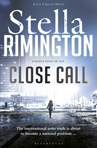 Stella Rimington - Close Call: A Liz Carlyle Novel (Liz Carlyle 8)