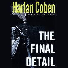 The Final Detail   Livre audio Auteur(s) : Harlan Coben Narrateur(s) : Jonathan Marosz