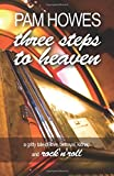 Three Steps To Heaven: 1 (Pam Howes Rock'n'Roll Romance Series) Pam Howes