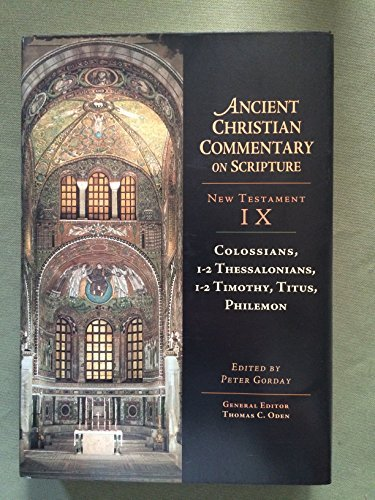 Ancient Christian Commentary on Scripture, New Testament Ix: Colossians, 1- 2 Thessalonians, 1-2 Timothy, Titus, Philemon From InterVarsi