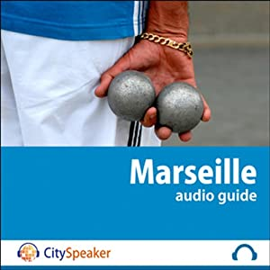 Marseille (Audio Guide CitySpeaker) Audiobook