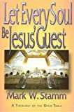 Let Every Soul Be Jesus Guest: A Theology of the Open Table