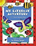 My Saturday Adventure (Johnny's Adventure Books)