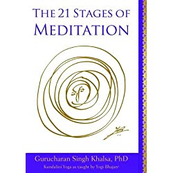 21 STAGES OF MEDITATION: Kundalini Yoga As Taught By Yogi Bhajan