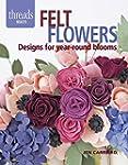 Felt Flowers: Designs for Year-round...