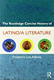 img - for The Routledge Concise History of Latino/a Literature (Routledge Concise Histories of Literature) book / textbook / text book
