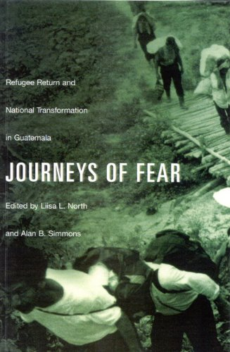 Journeys of Fear: Refugee Return and National Transformation in Guatemala