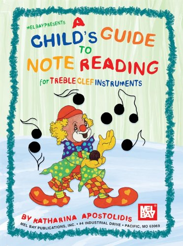 A Child's Guide To Note Reading For Treble Clef Instruments - Sheet Music