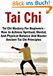 Tai Chi: Tai Chi Mastery For Beginner...