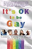Its OK to be Gay - Celebrity Coming Out Stories