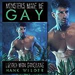 Monsters Made Me Gay: Lizard Man Gangbang | Hank Wilder