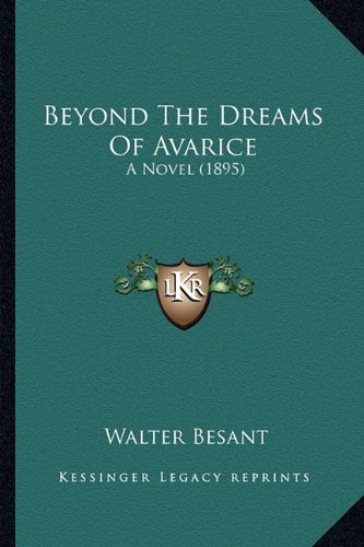 Beyond the Dreams of Avarice: A Novel (1895)