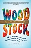 img - for Woodstock Revisited: 50 Far Out, Groovy, Peace-Loving, Flashback-Inducing Stories From Those Who Were There book / textbook / text book