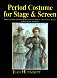 img - for Period Costume for Stage and Screen: Dominos, Dolmans, Coats, Pelisses, Spencers, Calashes, Hoods & Bonnets book / textbook / text book