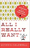 All I Really Want: Readings for a Modern Christmas