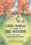 img - for Little Author in the Big Woods: A Biography of Laura Ingalls Wilder book / textbook / text book
