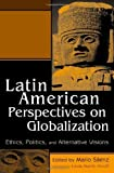 img - for Latin American Perspectives on Globalization: Ethics, Politics, and Alternative Visions by Linda Mart'n Alcoff, Mario S enz (2002) Paperback book / textbook / text book