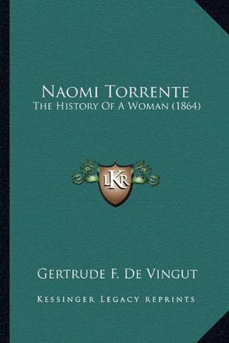 Naomi Torrente Naomi Torrente: The History of a Woman (1864) the History of a Woman (1864)