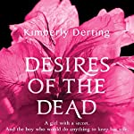 Desires of the Dead: A Body Novel | Kimberly Derting