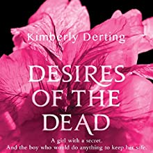 Desires of the Dead: A Body Novel Audiobook by Kimberly Derting Narrated by Eileen Stevens