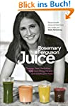 Juice: Cleanse. Heal. Revitalize: 100...