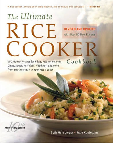 The Ultimate Rice Cooker Cookbook: 250 No-Fail Recipes for Pilafs, Risottos, Polenta, Chilis, Soups, Porridges, Puddings, and More, from Start to Finish in Your Rice Cooker (Cookbook Rice Cooker compare prices)